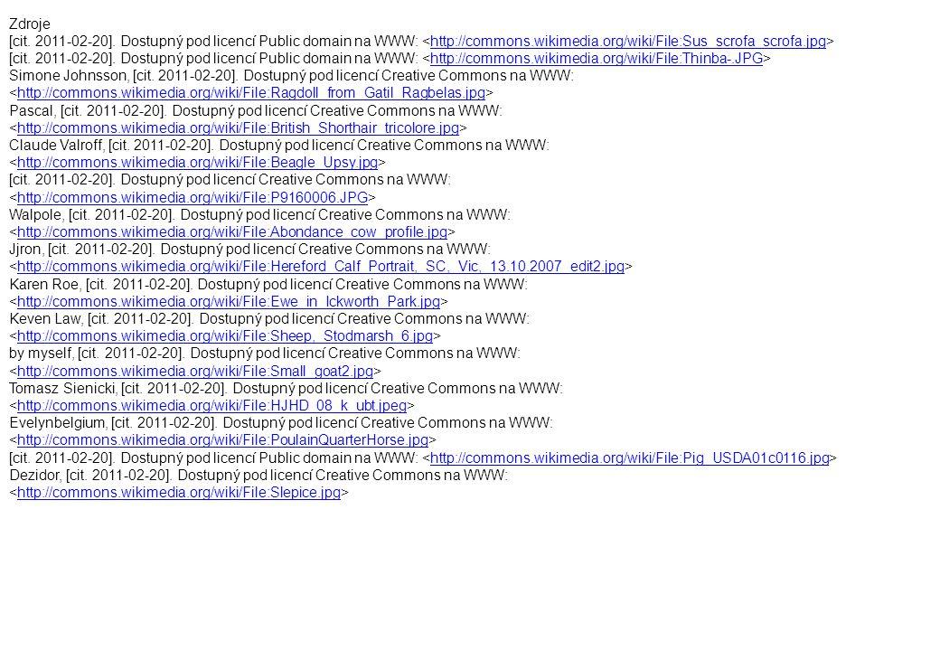 Zdroje [cit. 2011-02-20]. Dostupný pod licencí Public domain na WWW: <http://commons.wikimedia.org/wiki/File:Sus_scrofa_scrofa.jpg>